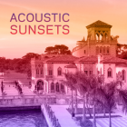 Acoustic Sunsets